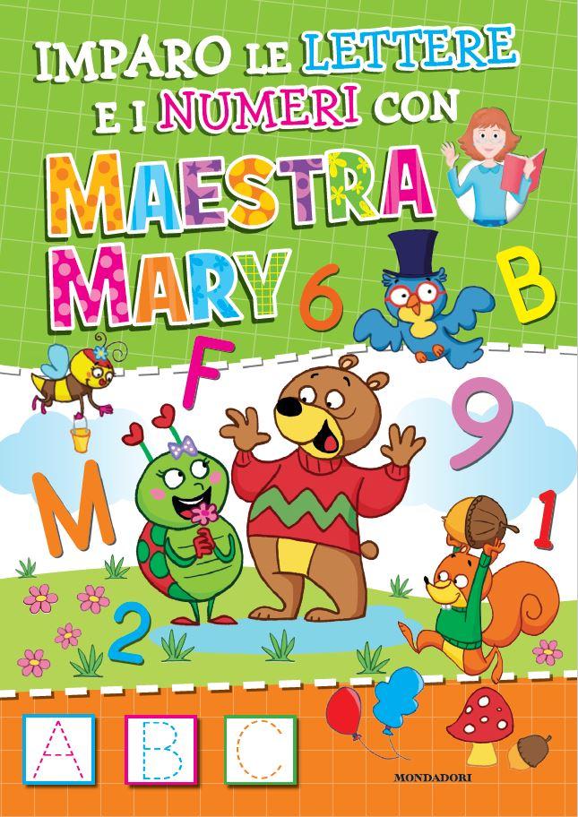 Imparo le lettere e i numeri con Maestra Mary