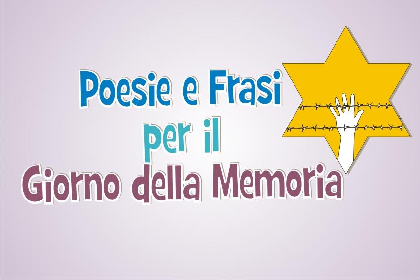 Giorno Della Memoria Poesie E Frasi